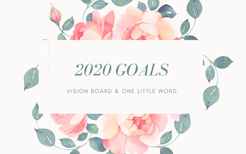 "2020 goals: vision board and ""One little word""."