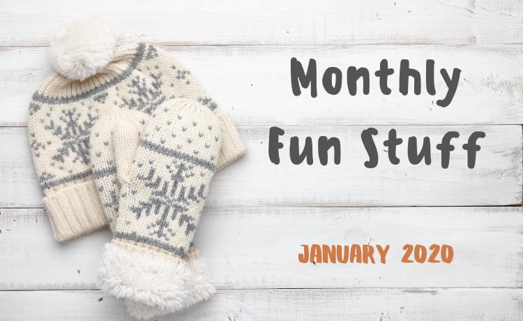 Monthly fun stuff – January 2020.